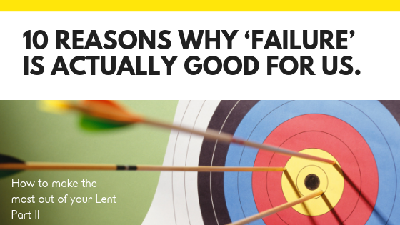 10 reasons why 'failure' is actually GOOD for us.